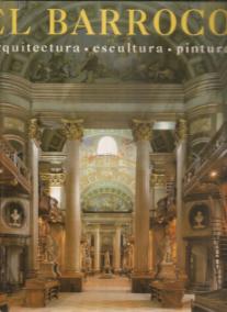 EL BARROCO-ARQUITECTURA, ESCULTURA, PINTURA