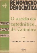 RENOVAÇÃO DEMOCRÁTICA-O SUICÍDIO DOS CATEDRÁTICOS DE COIMBRA