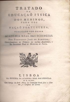 TRATADO DA EDUCAÇÃO FISICA DOS MENINOS PARA USO DA NAÇÃO PORTUGUESA