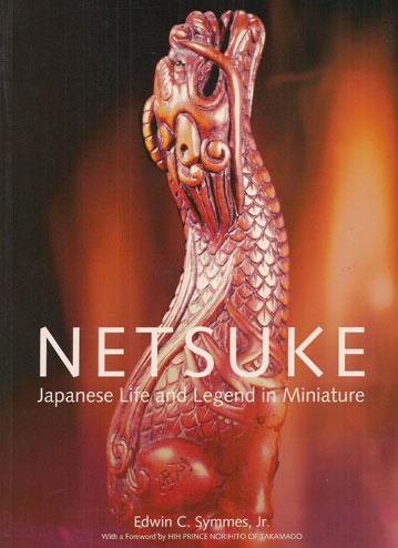 NETSUKE-JAPANESE LIFE AND LEGEND IN MINIATURE