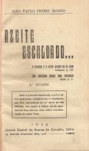 AZEITE ESCALDADO... A VERDADE E O AZEITE ANDAM AO DE CIMA, CÃO AZEITEIRO NUNCA BOM COALHEIRO