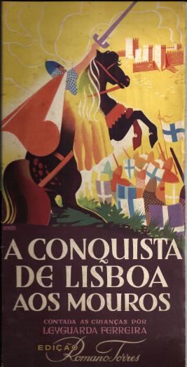 A CONQUISTA DE LISBOA AOS MOUROS