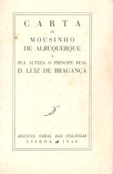CARTA DE MOUSINHO DE ALBUQUERQUE A SUA ALTEZA O PRINCÍPE REAL D.LUIZ DE BRAGANÇA