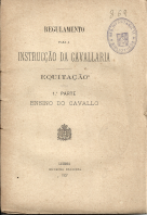 REGULAMENTO PARA A INSTRUÇÃO DA CAVALARIA-EQUITAÇÃO-ENSINO DO CAVALO