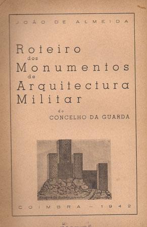 ROTEIRO DOS MONUMENTOS DE ARQUITECTURA MILITAR DO CONCELHO DA GUARDA