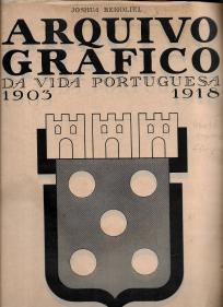 ARQUIVO GRÁFICO DA VIDA PORTUGUESA(1903-1918)