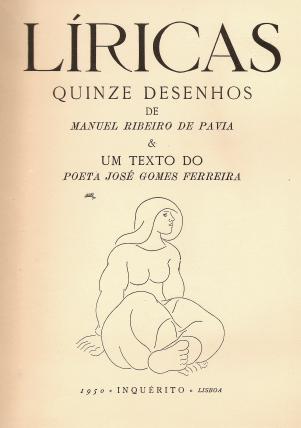 LÍRICAS-QUINZE DESENHOS DE MANUEL RIBEIRO DE PAVIA & UM TEXTO DO POETA JOSÉ GOMES FERREIRA