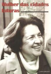 MULHER DAS CIDADES FUTURAS-MARIA DE LOURDES PINTASILGO