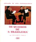OS QUADROS DE «A BRASILEIRA»