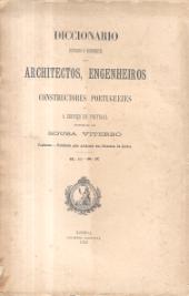 DICIONÁRIO HISTÓRICO E DOCUMENTAL DOS ARQUITECTOS, ENGENHEIROS E CONSTRUTORES PORTUGUESES OU A SERVIÇO DE PORTUGAL