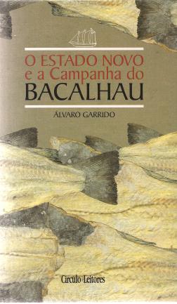 O ESTADO NOVO E A CAMPANHA DO BACALHAU
