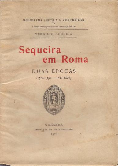 SEQUEIRA EM ROMA-DUAS ÉPOCAS(1787-95 E 1826-37)