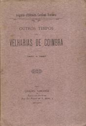 OUTROS TEMPOS OU VELHARIAS DE COIMBRA (1850 A 1880)