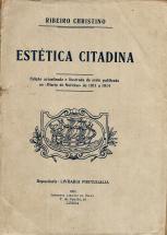 ESTÉTICA CITADINA-ANOTAÇÕES SOBRE ASPECTOS ARTÍSTICOS E PITORESCOS DE LISBOA