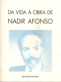 DA VIDA À OBRA DE NADIR AFONSO
