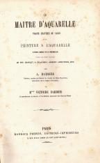 LE MAITRE D'AQUARELLE - TRAITÉ PRATIQUE DE LAVIS ET DE PEINTURE À L'AQUARELLE