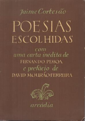 POESIAS ESCOLHIDAS DE JAIME CORTESÃO COM UMA CARTA INÉDITA DE FERNANDO PESSOA...