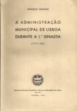 A ADMINISTRAÇÃO MUNICIPAL DE LISBOA DURANTE A 1ª.DINASTIA (1179-1383)