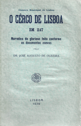 O CERCO DE LISBOA EM 1147(NARRATIVA DO GLORIOSO FEITO CONFORME OS DOCUMENTOS COEVOS)