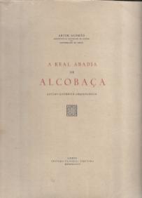 A REAL ABADIA DE ALCOBAÇA-ESTUDO HISTÓRICO-ARQUEOLÓGICO