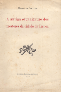 A ANTIGA ORGANIZAÇÃO DOS MESTERES DA CIDADE DE LISBOA