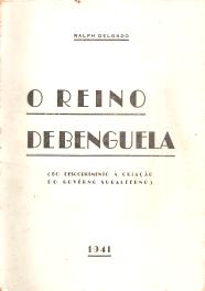 O REINO DE BENGUELA (DO DESCOBRIMENTO À CRIAÇÃO DO GOVERNO SUBALTERNO - 1483 a 1648)