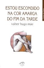 ESTOU ESCONDIDO NA COR AMARGA DO FIM DA TARDE