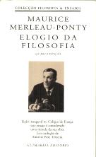 MAURICE MERLEAU-PONTY-ELOGIO DA FILOSOFIA