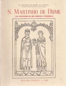 S.MARTINHO DE DUME (XIV CENTENÁRIO DA SUA CHEGADA À PENINSULA) -