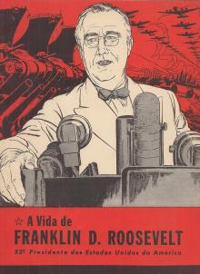 A VIDA DE FRANKLIN D. ROOSEVELT-32º PRESIDENTE DOS ESTADOS UNIDOS DA AMÉRICA
