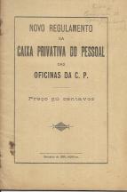 NOVO REGULAMENTO DA CAIXA PRIVATIVA DO PESSOAL DAS OFICINAS DA C.P.+REGULAMENTO DA CAIXA DE INVALIDEZ DO PESSOAL CONTRATADO DA C.P.