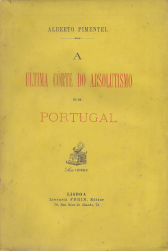 A ÚLTIMA CORTE DO ABSOLUTISMO EM PORTUGAL