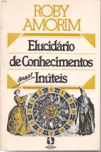 ELUCIDÁRIO DE CONHECIMENTOS QUASE INÚTEIS