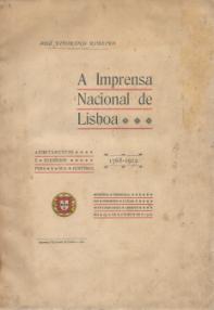 A IMPRENSA NACIONAL DE LISBOA-APONTAMENTOS E SUBSÍDIOS PARA A SUA HISTÓRIA (1768-1912)