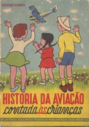 HISTÓRIA DA AVIAÇÃO CONTADA ÁS CRIANÇAS