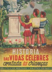 HISTÓRIA DAS VIDAS CÉLEBRES CONTADAS ÁS CRIANÇAS