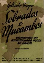 SOBRADOS E MOCAMBOS - DECADENCIA DO PATRIARCHADO NO BRASIL
