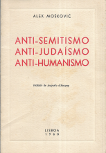ANTI-SEMITISMO, ANTI-JUDAÍSMO, ANTI-HUMANISMO