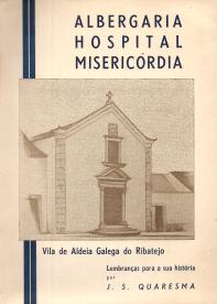 ALBERGARIA, HOSPITAL E MISERICÓRDIA DE ALDEIA-GALEGA DO RIBATEJO