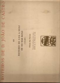 ROTEIROS DE D.JOÃO DE CASTRO - ROTEIRO DE GOA A SUEZ OU DO MAR ROXO (III) - ALBUM DAS TAVOAS