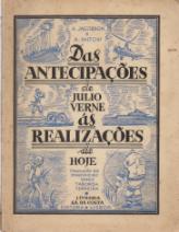 DAS ANTECIPAÇÕES DE JÚLIO VERNE ÀS REALIZAÇÕES DE HOJE