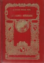 HERALDICA ASTURIANA Y CATALOGO ARMORIAL DE ESPAÑA SEGUIDO DE LEYES Y PRECEPTOS DE LA BIBLIOGRAFIA DEL BLASÓN, ORDENES DE CABALLERIA Y GENEALOGIAS