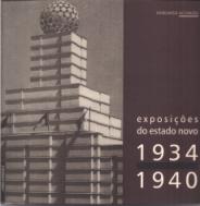 EXPOSIÇÕES DO ESTADO NOVO (1934-1940)