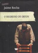 O REGRESSO DE ORTOV