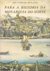 PARA A HISTÓRIA DA MONARQUIA DO NORTE