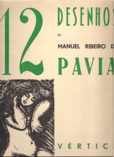 12 DESENHOS DE MANUEL RIBEIRO DE PAVIA