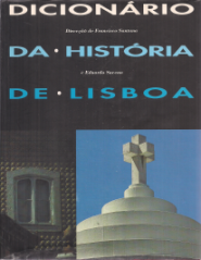 DICIONÁRIO DA HISTÓRIA DE LISBOA