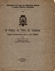 O PALÁCIO DO PÁTEO DO SALDANHA-ALGUNS DOCUMENTOS PARA A SUA HISTÓRIA