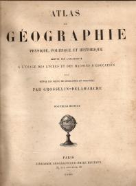 ATLAS DE GÉOGRAPHIE PHYSIQUE, POLITIQUE ET HISTORIQUE
