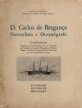 D. CARLOS DE BRAGANÇA, NATURALISTA E OCEANÓGRAFO